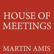 House of Meetings by  Martin Amis audiobook
