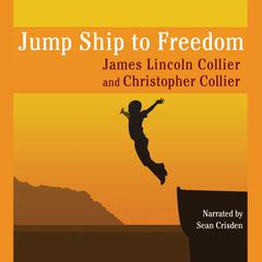 Jump Ship to Freedom by James Lincoln Collier audiobook