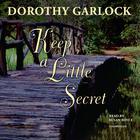 Keep a Little Secret by Dorothy Garlock