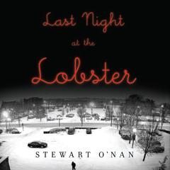 Last Night at the Lobster by Stewart O'Nan audiobook