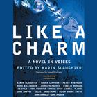 Like a Charm by Karin Slaughter, Mark Billingham, Lee Child, John Connolly, Lynda La Plante, Denise Mina, Peter Robinson, John Harvey