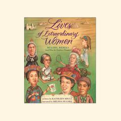 Lives of Extraordinary Women by Kathleen Krull