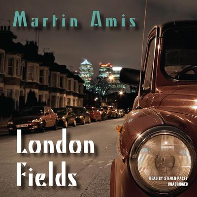 London Fields by Martin Amis audiobook