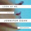 Look at Me by Jennifer Egan