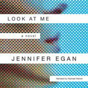 Look at Me by  Jennifer Egan audiobook