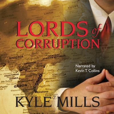 Lords of Corruption by Kyle Mills audiobook