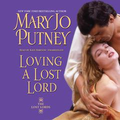Loving a Lost Lord by Mary Jo Putney audiobook