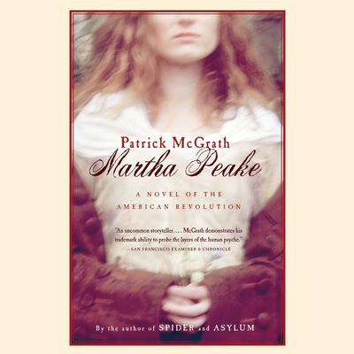Martha Peake by Patrick McGrath audiobook