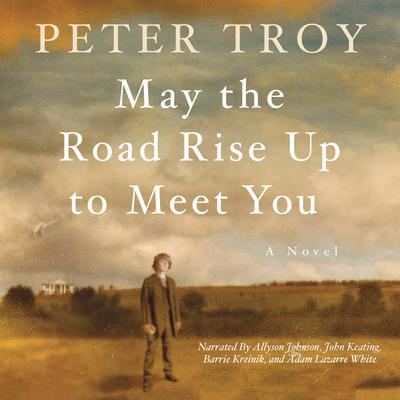 May the Road Rise Up to Meet You by Peter Troy audiobook
