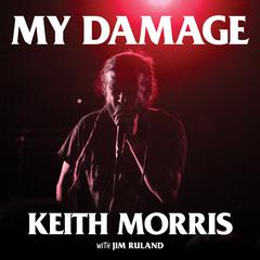 My Damage by Keith Morris audiobook