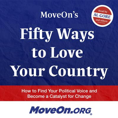 MoveOn's Fifty Ways to Love Your Country by MoveOn.org  audiobook