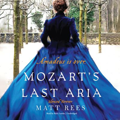 Mozart's Last Aria by Matt Rees audiobook
