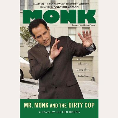 Mr. Monk and the Dirty Cop by Lee Goldberg audiobook