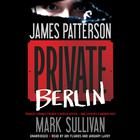Private Berlin by James Patterson, Mark Sullivan