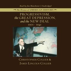 Progressivism, the Great Depression, and the New Deal by Christopher Collier audiobook