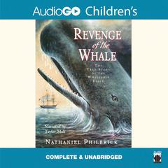 Revenge of the Whale by Nathaniel Philbrick audiobook