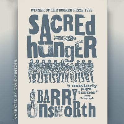 Sacred Hunger by Barry Unsworth audiobook