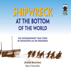 Shipwreck at the Bottom of the World by Jennifer Armstrong audiobook