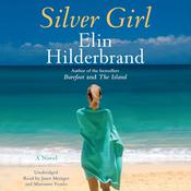 Silver Girl by  Elin Hilderbrand audiobook