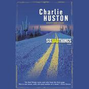 Six Bad Things by  Charlie Huston audiobook