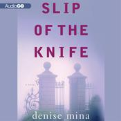 Slip of the Knife by  Denise Mina audiobook