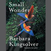 Small Wonder by  Barbara Kingsolver audiobook