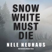 Snow White Must Die by  Nele Neuhaus audiobook