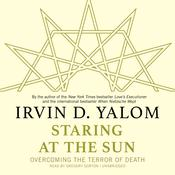 Staring at the Sun by  Irvin D. Yalom MD audiobook