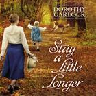 Stay a Little Longer by Dorothy Garlock
