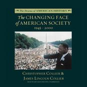 The Changing Face of American Society by  James Lincoln Collier audiobook