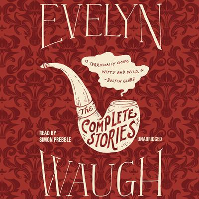 The Complete Stories of Evelyn Waugh by Evelyn Waugh audiobook