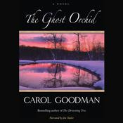 The Ghost Orchid by  Carol Goodman audiobook
