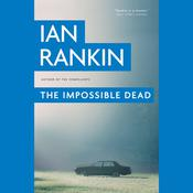The Impossible Dead by  Ian Rankin audiobook