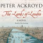 The Lambs of London by Peter Ackroyd