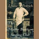 The Master Butchers Singing Club by Louise Erdrich