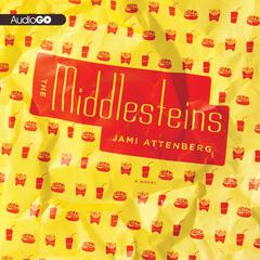 The Middlesteins by Jami Attenberg audiobook