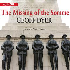 The Missing of the Somme by Geoff Dyer audiobook