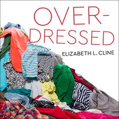 Overdressed by Elizabeth L. Cline audiobook