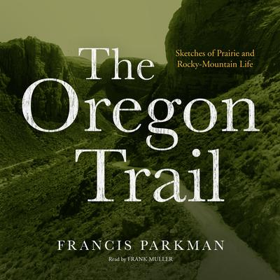 The Oregon Trail by Francis Parkman audiobook