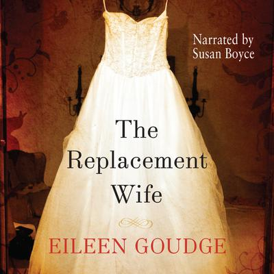 The Replacement Wife by Eileen Goudge audiobook