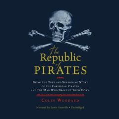 The Republic of Pirates by Colin Woodard audiobook