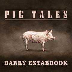 Pig Tales by Barry Estabrook audiobook