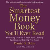 The Smartest Money Book You'll Ever Read by  Daniel R. Solin audiobook