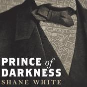 Prince of Darkness by  Shane White audiobook
