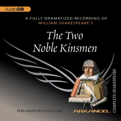 The Two Noble Kinsmen by William Shakespeare audiobook