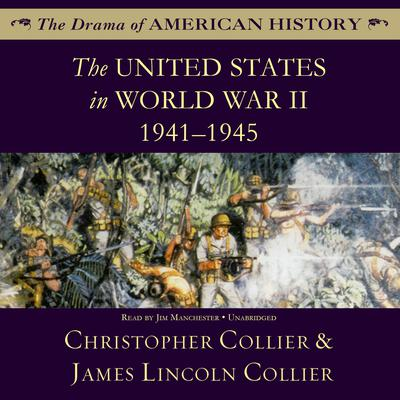 The United States in World War II by Christopher Collier audiobook