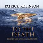 To the Death by Patrick Robinson