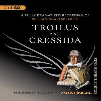 Troilus and Cressida by William Shakespeare audiobook