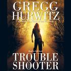 Troubleshooter by Gregg Hurwitz
