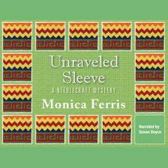 Unraveled Sleeve by Monica Ferris audiobook